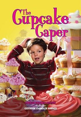 The Cupcake Caper By Warner, Gertrude Chandler (CRT)/ Papp, Robert (ILT)
